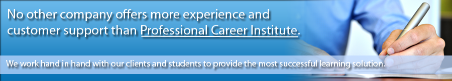 Professional Career Institute works hand in hand with our clients.